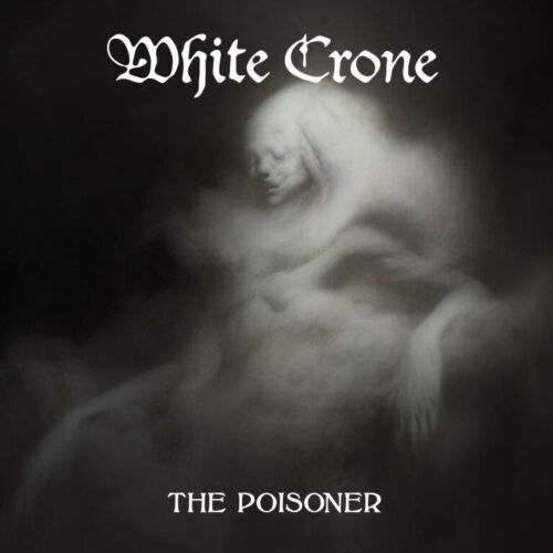 Review – WHITE CRONE – 'The Poisoner'